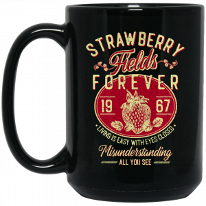 Strawberry Fields Forever 1967 Living Is Easy With Eyes Closed Mug Coffee Mugs 2