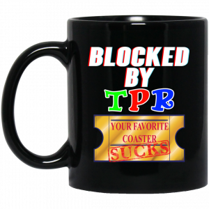 Blocked By TPR Your Favorite Coaster Sucks Mug Coffee Mugs