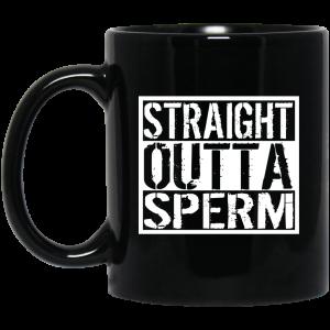 Straight Outta Sperm Mug Coffee Mugs