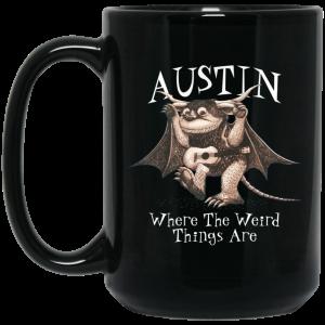 Austin Where The Weird Things Are Mug Coffee Mugs 2