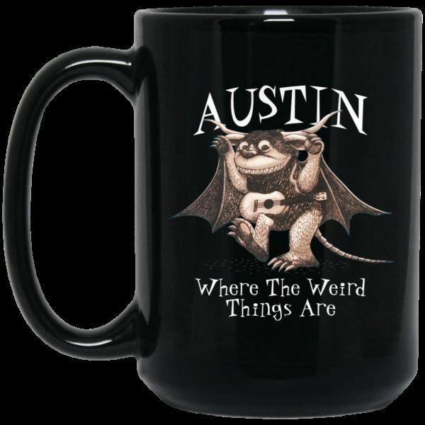 Austin Where The Weird Things Are Mug Coffee Mugs 4