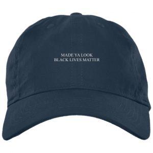 Made Ya Look Black Lives Matter Hats Hat 2