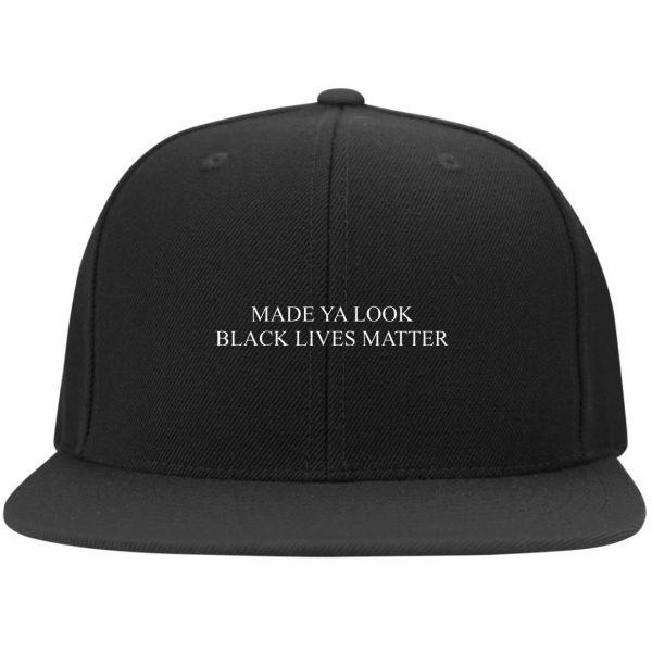 Made Ya Look Black Lives Matter Hats Hat 6