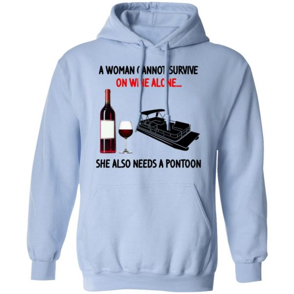A Woman Cannot Survive On Wine Alone She Also Needs A Pontoon Shirt, Hoodie, Tank Apparel 14