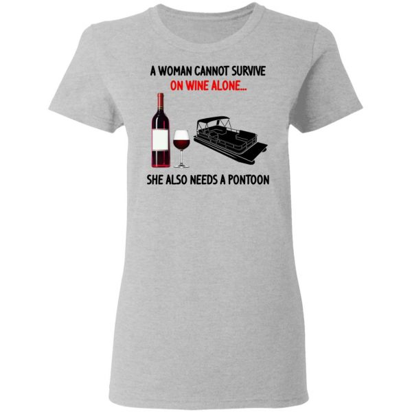 A Woman Cannot Survive On Wine Alone She Also Needs A Pontoon Shirt, Hoodie, Tank Apparel 8