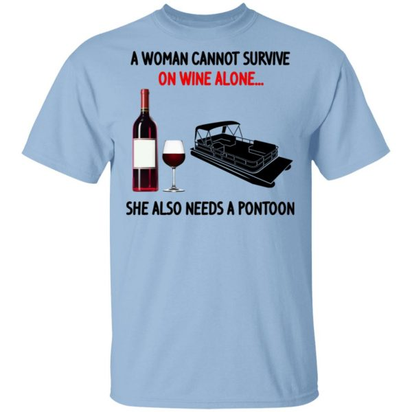 A Woman Cannot Survive On Wine Alone She Also Needs A Pontoon Shirt, Hoodie, Tank Apparel 3