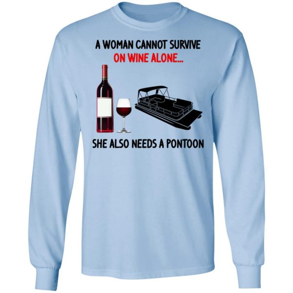 A Woman Cannot Survive On Wine Alone She Also Needs A Pontoon Shirt, Hoodie, Tank Apparel 11