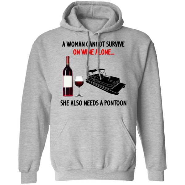 A Woman Cannot Survive On Wine Alone She Also Needs A Pontoon Shirt, Hoodie, Tank Apparel 12