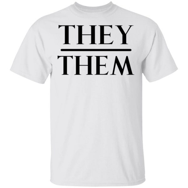 They Them Pronouns Shirt, Hoodie, Tank Apparel 4