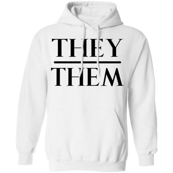 They Them Pronouns Shirt, Hoodie, Tank Apparel 13