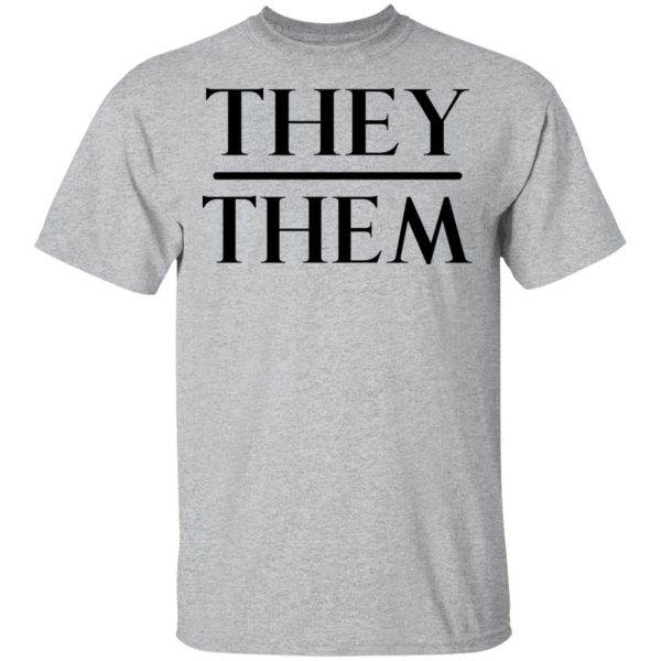 They Them Pronouns Shirt, Hoodie, Tank Apparel 5