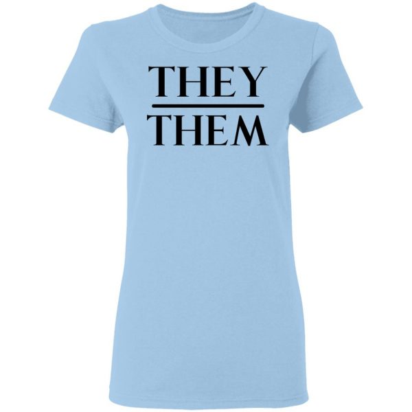 They Them Pronouns Shirt, Hoodie, Tank Apparel 6