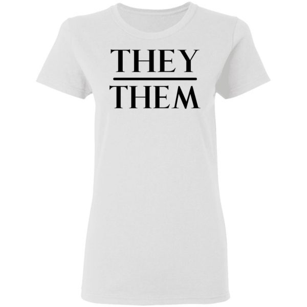 They Them Pronouns Shirt, Hoodie, Tank Apparel 7