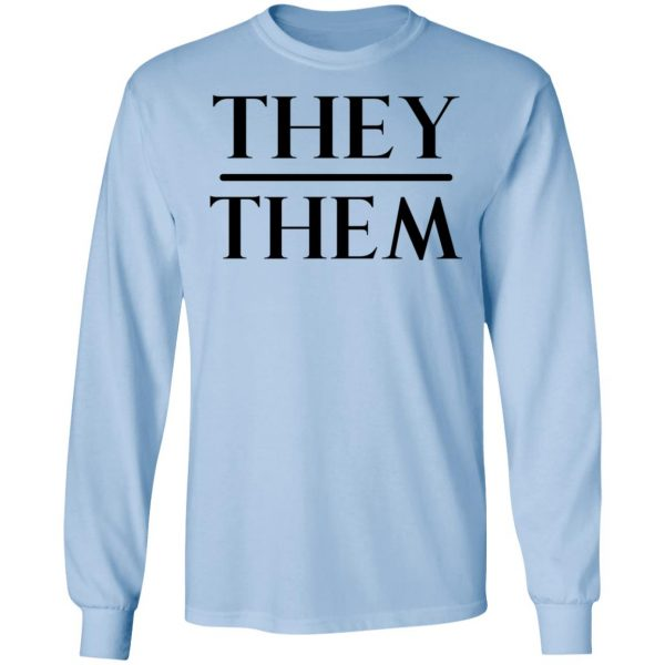 They Them Pronouns Shirt, Hoodie, Tank Apparel 11
