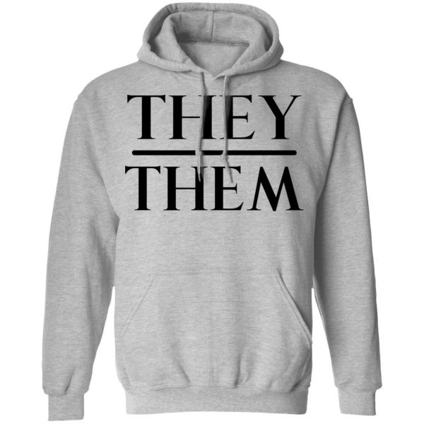 They Them Pronouns Shirt, Hoodie, Tank Apparel 12