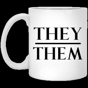 They Them Pronouns Mug Coffee Mugs