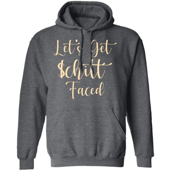 Let's Get Schitt Faced Shirt, Hoodie, Tank Apparel 13