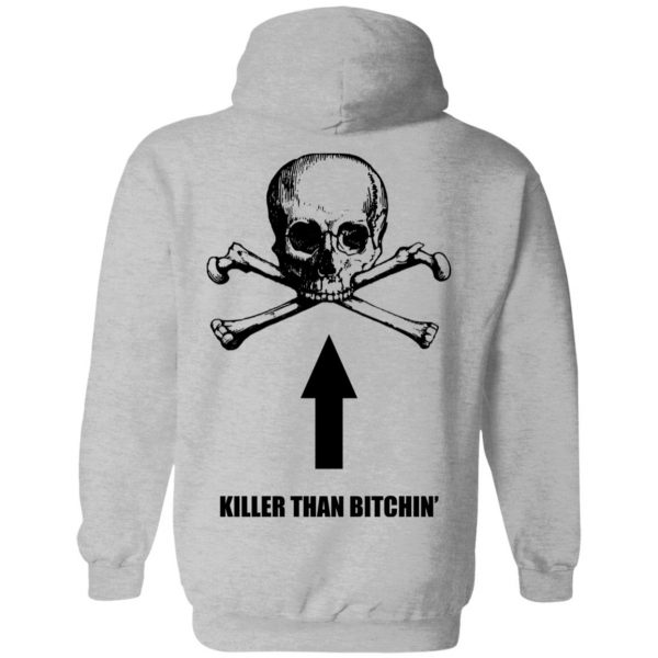 Born To Shit Forced To Wipe Killer Than Bitchin' Shirt, Hoodie, Tank Apparel 16