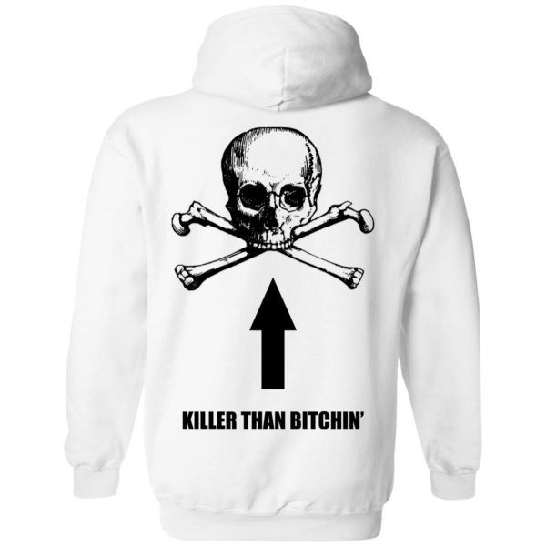 Born To Shit Forced To Wipe Killer Than Bitchin' Shirt, Hoodie, Tank Apparel 18