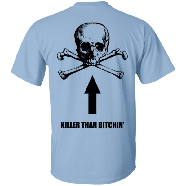 Born To Shit Forced To Wipe Killer Than Bitchin' Shirt, Hoodie, Tank Apparel 4
