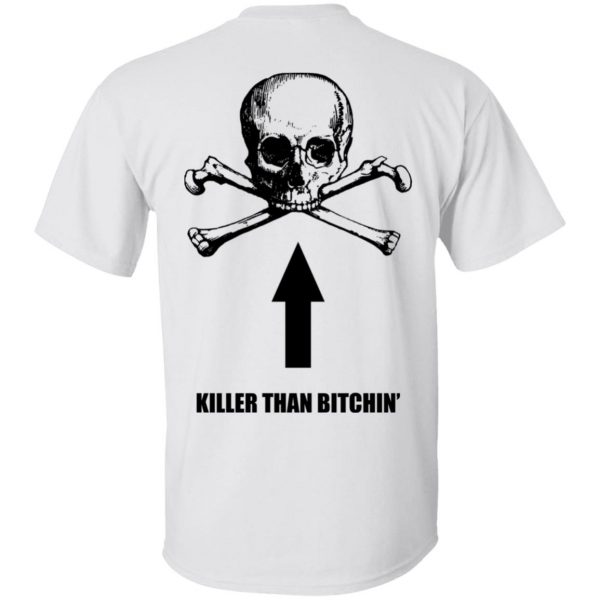 Born To Shit Forced To Wipe Killer Than Bitchin' Shirt, Hoodie, Tank Apparel 6