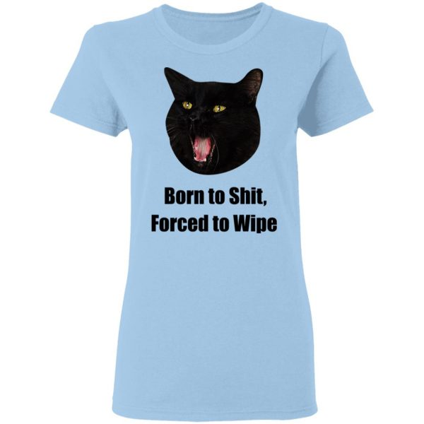 Born To Shit Forced To Wipe Killer Than Bitchin' Shirt, Hoodie, Tank Apparel 9