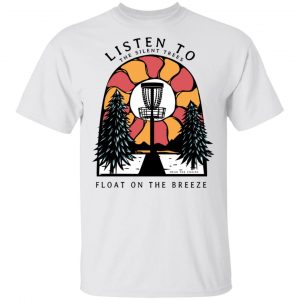 Listen To The Silent Trees Float On The Breeze Shirt, Hoodie, Tank Apparel
