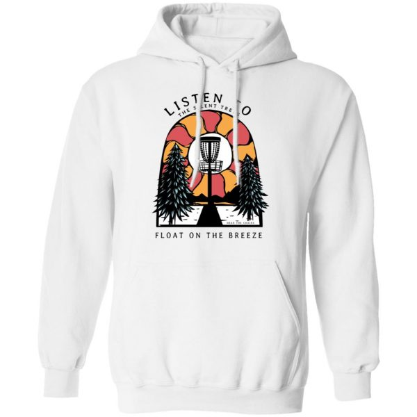 Listen To The Silent Trees Float On The Breeze Shirt, Hoodie, Tank Apparel 13