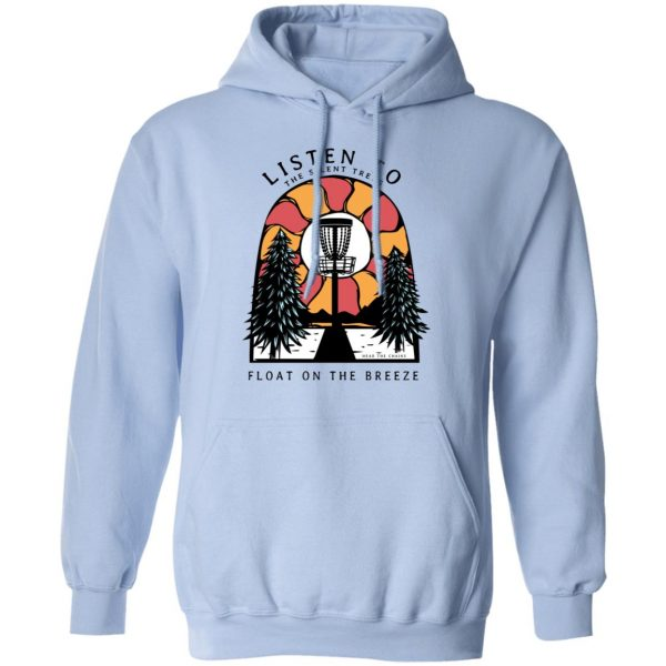 Listen To The Silent Trees Float On The Breeze Shirt, Hoodie, Tank Apparel 14