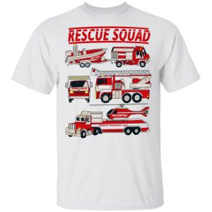Fire Truck Rescue Squad Shirt, Hoodie, Tank Apparel