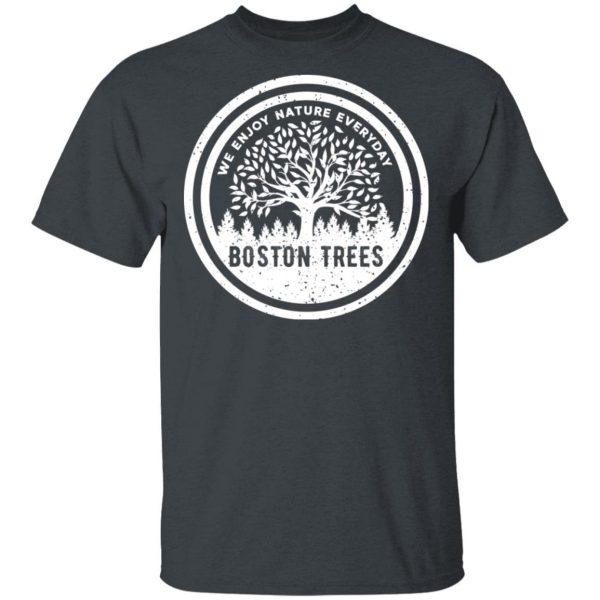 BostonTrees We Enjoy Nature Everyday Shirt, Hoodie, Tank Apparel 4