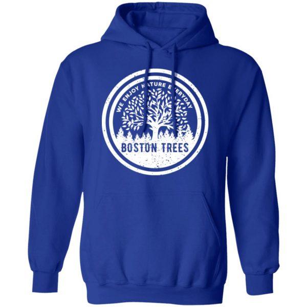 BostonTrees We Enjoy Nature Everyday Shirt, Hoodie, Tank Apparel 14
