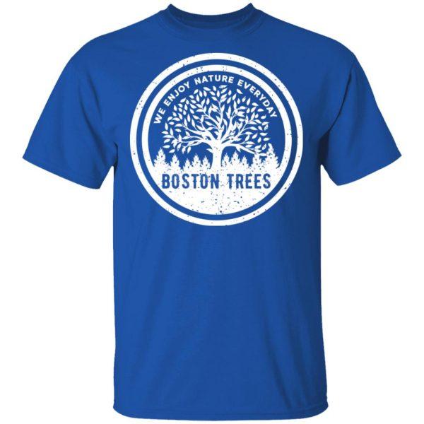BostonTrees We Enjoy Nature Everyday Shirt, Hoodie, Tank Apparel 6