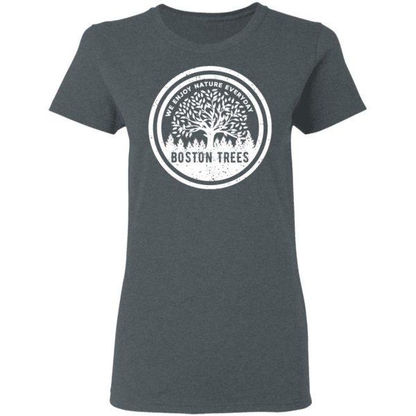 BostonTrees We Enjoy Nature Everyday Shirt, Hoodie, Tank Apparel 8