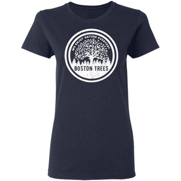 BostonTrees We Enjoy Nature Everyday Shirt, Hoodie, Tank Apparel 9