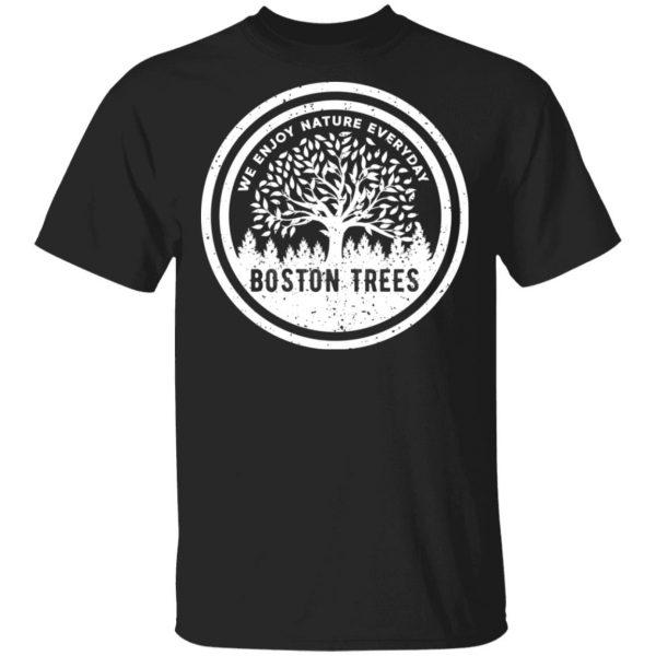 BostonTrees We Enjoy Nature Everyday Shirt, Hoodie, Tank Apparel 3