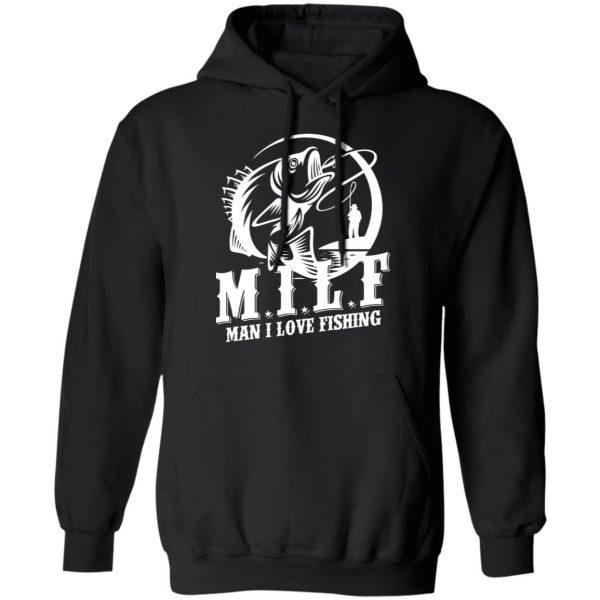 Milf Man I Love Fishing Shirt, Hoodie, Tank Apparel 11