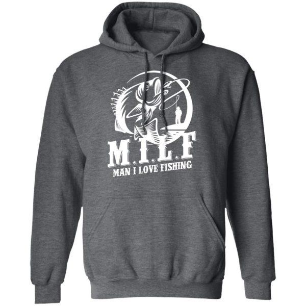 Milf Man I Love Fishing Shirt, Hoodie, Tank Apparel 13