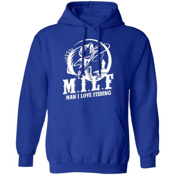 Milf Man I Love Fishing Shirt, Hoodie, Tank Apparel 14