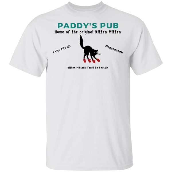 Paddy's Pub Home Of The Original Kitten Mitten Shirt, Hoodie, Tank Apparel 4