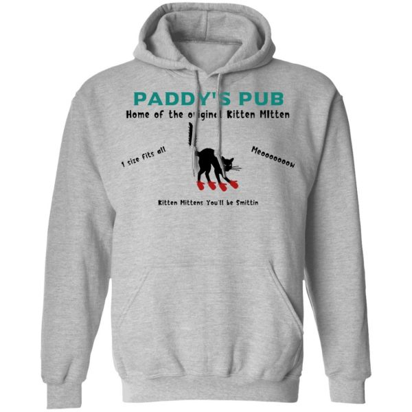 Paddy's Pub Home Of The Original Kitten Mitten Shirt, Hoodie, Tank Apparel 12