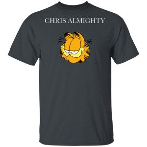 Chris Almighty Shirt, Hoodie, Tank Apparel