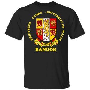 Bangor Prifysgol Cymru University Of Wales Shirt, Hoodie, Tank Apparel