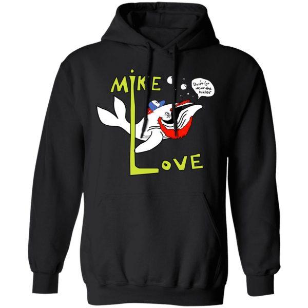Mike Love Don't Go Near The Water The Beach Boys Shirt, Hoodie, Tank Apparel 11