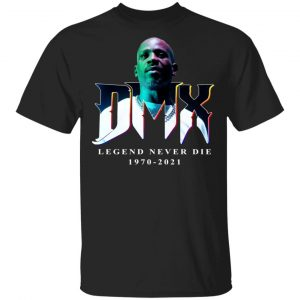 DMX Legend Never Die 1970 2021 Shirt, Hoodie, Tank Apparel