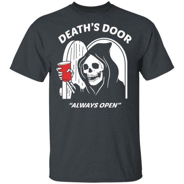 Death's Door Always Open Shirt, Hoodie, Tank Apparel 4