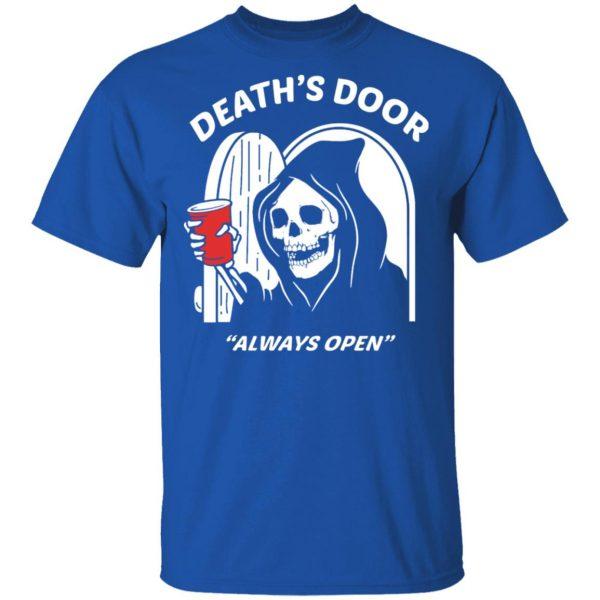Death's Door Always Open Shirt, Hoodie, Tank Apparel 6