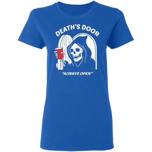 Death's Door Always Open Shirt, Hoodie, Tank Apparel 10