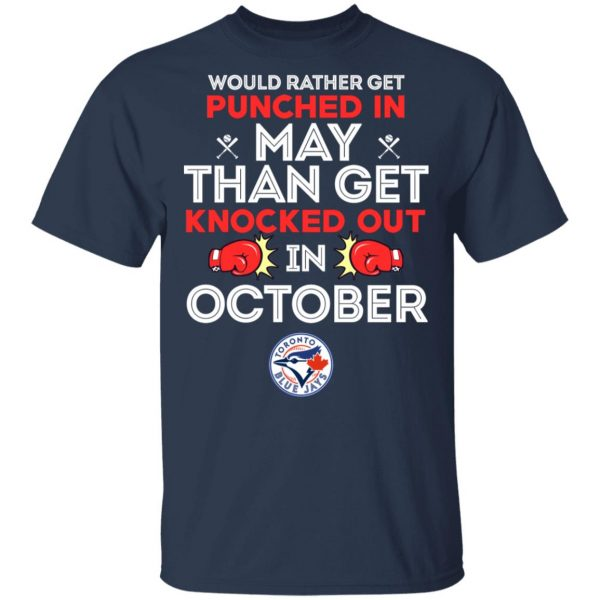 Would Rather Get Punched In May Than Get Knocked Out In October Shirt, Hoodie, Tank Apparel 3