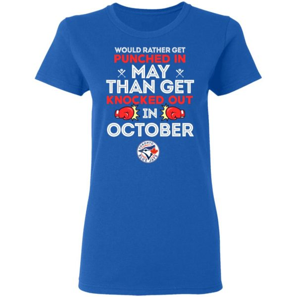 Would Rather Get Punched In May Than Get Knocked Out In October Shirt, Hoodie, Tank Apparel 10